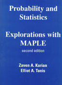 Probability and statistics, explorations with Maple