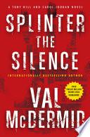 """""""Splinter the Silence"""" by Val McDermid"""