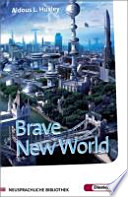 Brave new world  : Hauptbd. . / Ed. and annotated by Roswitha Karle