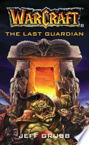 """""""The Warcraft: The Last Guardian"""" by Jeff Grubb"""