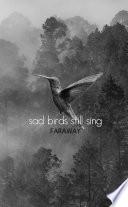 Sad Birds Still Sing Book PDF