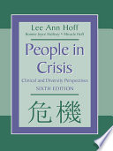 """People in Crisis: Clinical and Diversity Perspectives"" by Lee Ann Hoff, Lisa Brown, Miracle R. Hoff"