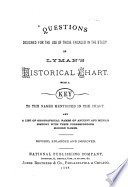 Questions Designed for the Use of Those Engaged in the Study of Lyman s Historical Chart
