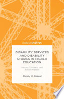 Disability Services and Disability Studies in Higher Education  History  Contexts  and Social Impacts
