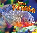I Am a Piranha