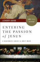 Entering The Passion Of Jesus Leader Guide Book PDF
