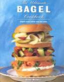 The Ultimate Bagel Cookbook