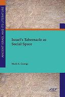 Israel s Tabernacle as Social Space