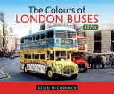 The Colours of London Buses 1970s by Kevin McCormack