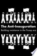 The Anti-Inauguration
