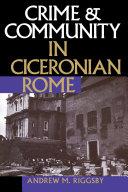Crime and Community in Ciceronian Rome [Pdf/ePub] eBook