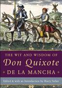 The Wit and Wisdom of Don Quixote de la Mancha