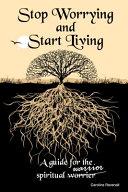 Stop Worrying, Start Living