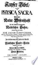 Kupfer-Bibel, In welcher Die Physica Sacra, Oder Geheiligte Natur-Wissenschafft Derer In Heil. Schrifft vorkommenden Natürlichen Sachen, Deutlich erklärt und bewährt