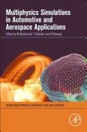 Multiphysics Simulations in Automotive and Aerospace Applications Book