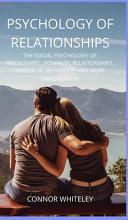 Psychology of Relationships  The Social Psychology of Friendships  Romantic Relationships  Prosocial Behaviour and More Third Edition