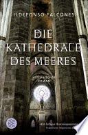 Die Kathedrale des Meeres  : Historischer Roman