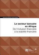 Pdf Le secteur bancaire en Afrique: De l'inclusion financière à la stabilité financière Telecharger