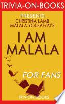 I Am Malala: By Malala Yousafzai and Christina Lamb (Trivia-On-Books)