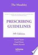 """The Maudsley Prescribing Guidelines"" by David Taylor, Carol Paton, Robert Kerwin"