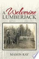 A Wolverine Lumberjack