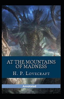 Read Online At the Mountains of Madness Annotated For Free
