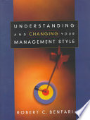 Understanding and Changing Your Management Style