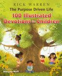The Purpose Driven Life 100 Illustrated Devotions for Children Pdf/ePub eBook