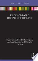 Evidence Based Offender Profiling