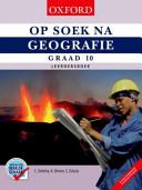 Books - Op Soek Na Geografie Graad 10 Leerdersboek | ISBN 9780199055012