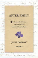 Pdf After Emily: Two Remarkable Women and the Legacy of America's Greatest Poet Telecharger