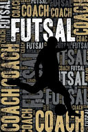 Futsal Coach Journal  Cool Blank Lined Futsal Lovers Notebook for Coach and Player
