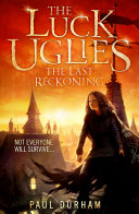 The Last Reckoning The Luck Uglies Book 3