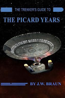 The Trekker s Guide to the Picard Years