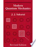 Modern Quantum Mechanics, J.J. Sakurai, 1994