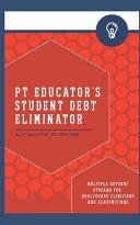 PT Educator s Student Debt Eliminator