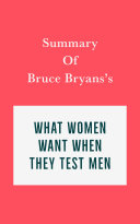 Summary of Bruce Bryans s What Women Want When They Test Men