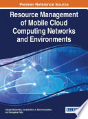 Resource Management of Mobile Cloud Computing Networks and Environments