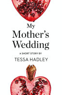My Mother   s Wedding  A Short Story from the collection  Reader  I Married Him