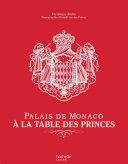 Palais de Monaco : À la table des princes