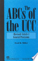 The ABCs of the UCC.  : General provisions. Revised article 1