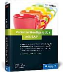 Variantenkonfiguration mit SAP: Das Standardwerk zu SAP VC