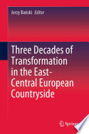 Three Decades of Transformation in the East Central European Countryside
