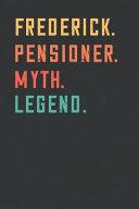 Frederick  Pensioner  Myth  Legend