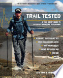 """Trail Tested: A Thru-Hiker's Guide to Ultralight Hiking and Backpacking"" by Justin Lichter"