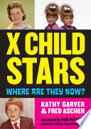 """X Child Stars: Where Are They Now?"" by Kathy Garver, Fred Ascher"