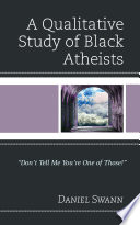A Qualitative Study of Black Atheists