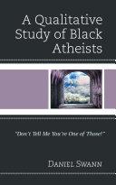 A Qualitative Study of Black Atheists