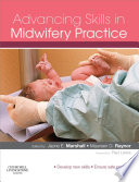 """Advancing Skills in Midwifery Practice E-Book"" by Jayne E. Marshall, Maureen D. Raynor"