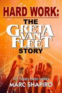 Pdf Hard Work: The Greta Van Fleet Story